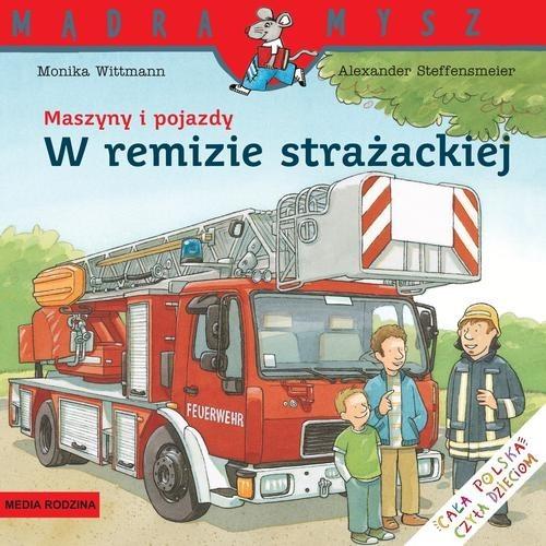 okładka Maszyny i pojazdy. W remizie strażackiejksiążka |  | Wittmann Monika