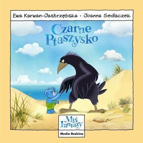 okładka Miś Fantazy. Czarne ptaszysko, Książka | Ewa Karwan-Jastrzębska