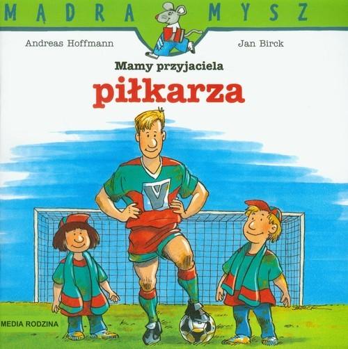 okładka Mamy przyjaciela piłkarza, Książka | Andreas Hoffmann, Jan Birck