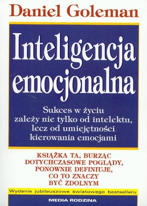 okładka Inteligencja emocjonalna. Sukces w życiu zależy nie tylko od intelektu, lecz od umiejętnpości kierowania emocjami, Książka | Goleman Daniel