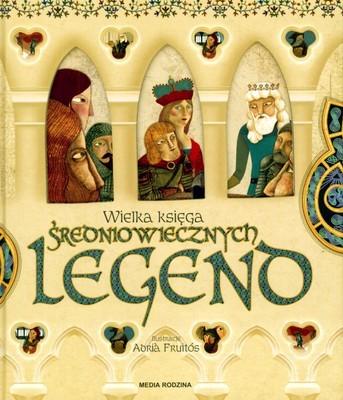 okładka Wielka księga średniowiecznych legend, Książka | Opracowanie zbiorowe