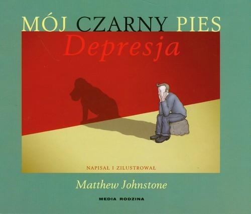 okładka Mój czarny pies Depresja, Książka | Johnstone Matthew