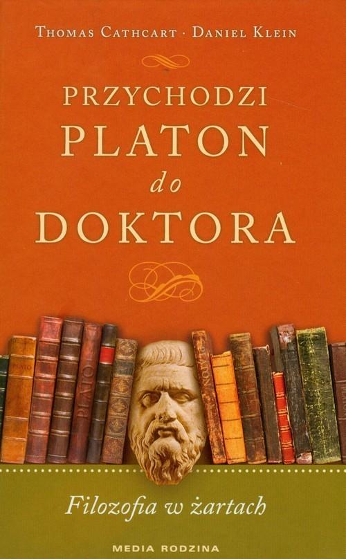 okładka Przychodzi Platon do doktora. Filozofia w żartachksiążka |  | Daniel Klein, Cathart Thomas