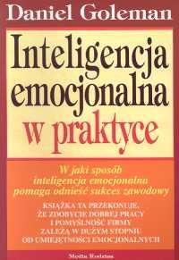 okładka Inteligencja emocjonalna w praktyce, Książka | Daniel Goleman