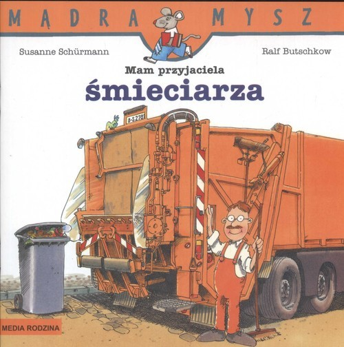 okładka Mam przyjaciela śmieciarza, Książka | Susanne Schurmann, Ralf Butschkow