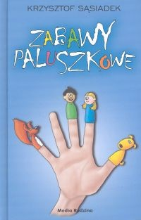 okładka Zabawy paluszkowe, Książka   Sąsiadek Krzysztof