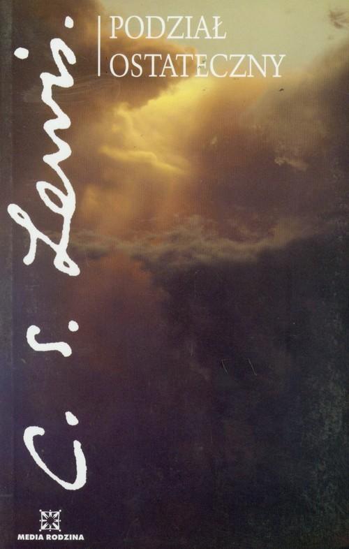 okładka Podział ostateczny, Książka | Clive Staples Lewis