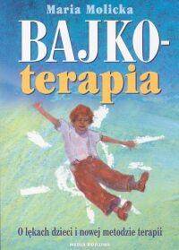 okładka Bajkoterapia. O lękach dzieci i nowej metodzie terapii, Książka | Molicka Maria