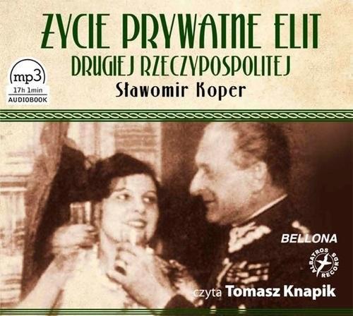 okładka Życie prywatne elit Drugiej Rzeczypospolitej. Audiobook, Książka | Koper Sławomir