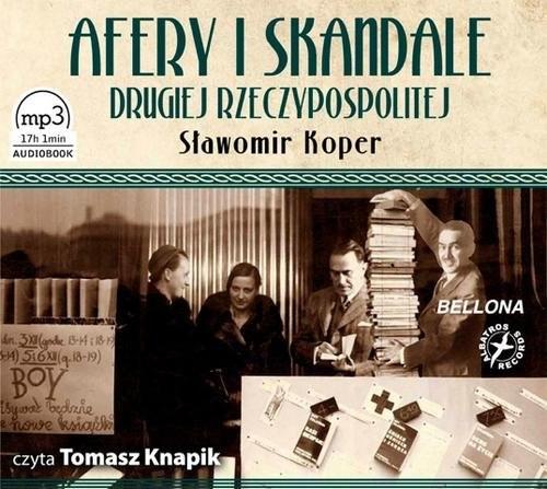 okładka Afery i skandale Drugiej Rzeczypospolitej. Audiobook, Książka | Koper Sławomir