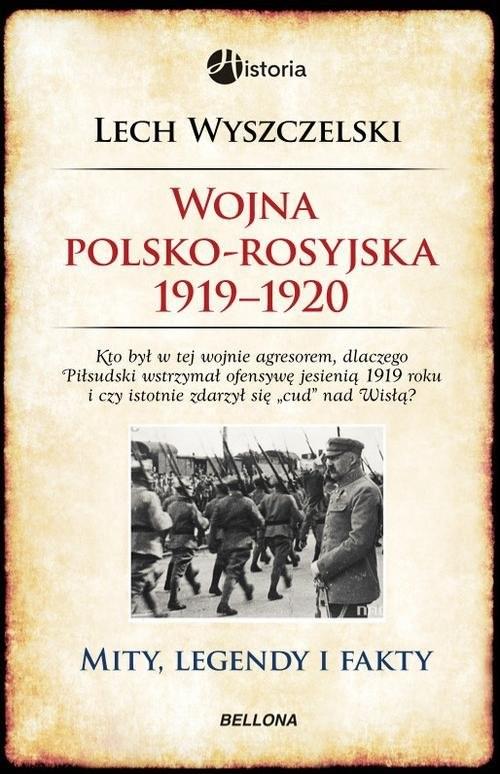 okładka Wojna polsko-rosyjska. 1919-1920, Książka   Wyszczelski Lech