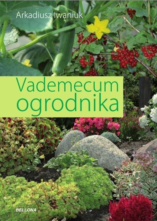 okładka Vademecum ogrodnika, Książka | Iwaniuk Arkadiusz