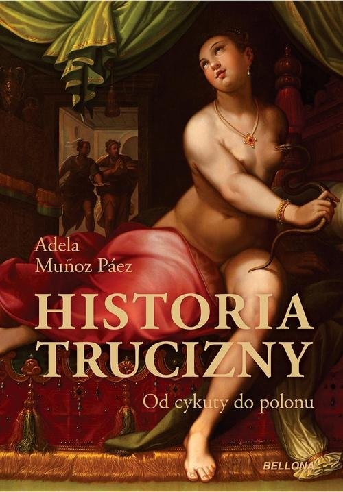 okładka Historia trucizny. Od cykuty do polonu, Książka | Munoz-Paez Adela