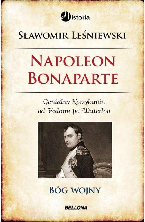 okładka Napoleon Bonaparte. Bóg wojny, Książka | Leśniewski Sławomir