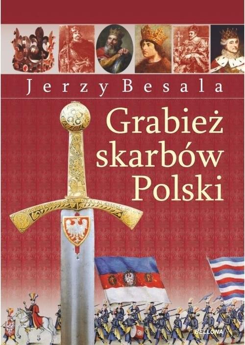 okładka Grabież polskich skarbów, Książka | Jerzy Besala
