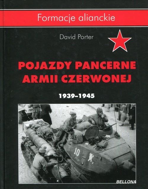 okładka Pojazdy pancerne Armii Czerwonej 1939-1945, Książka   Porter David