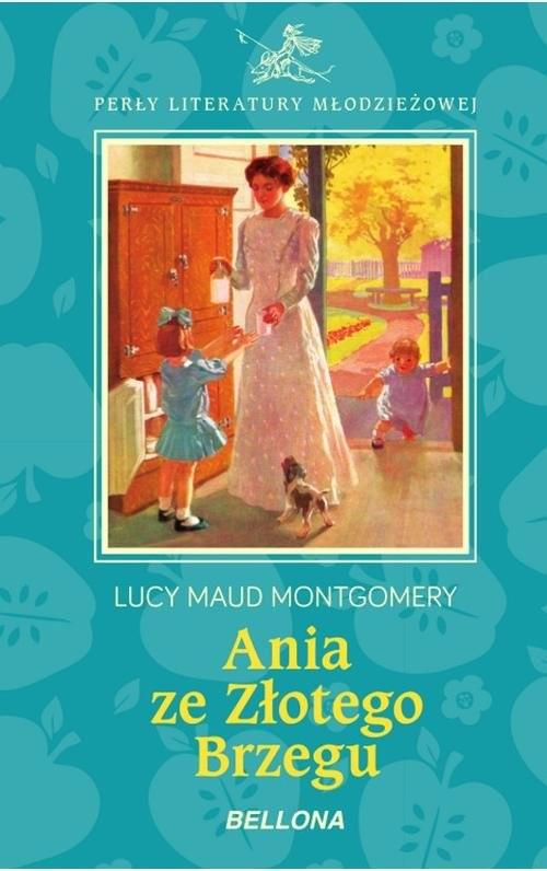 okładka Ania ze Złotego Brzegu, Książka   Lucy Maud Montgomery