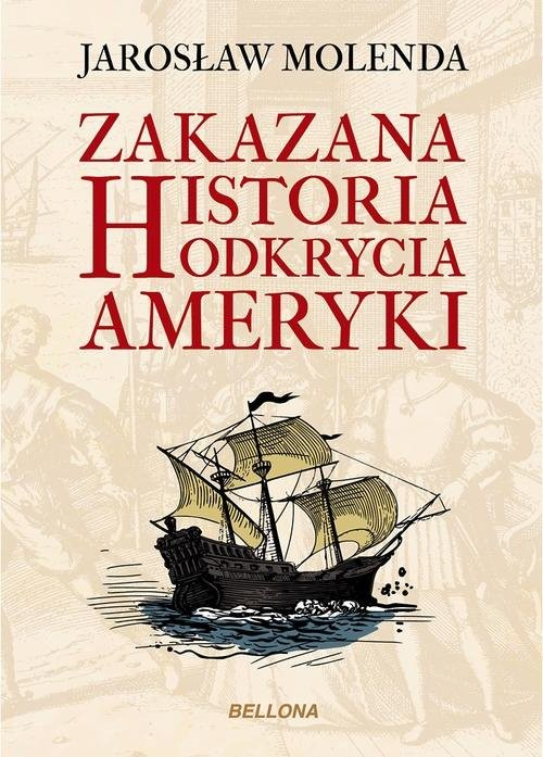 okładka Zakazana historia odkrycia Ameryki, Książka   Jarosław  Molenda