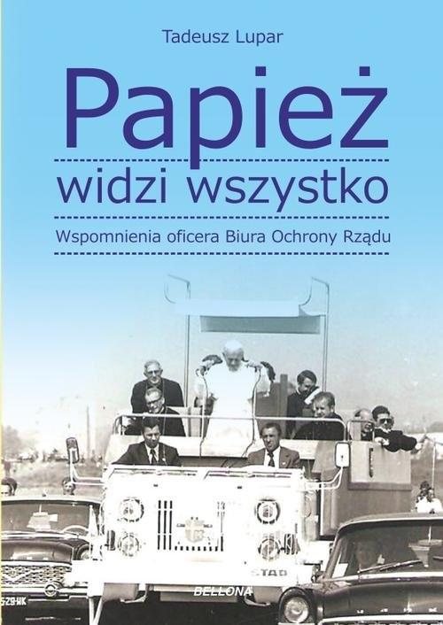 okładka Papież widzi wszystko. Wspomnienia oficera BOR, Książka | Tadeusz M. Lupar