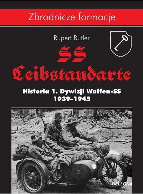 okładka SS-Leibstandarte. Historia 1. Dywizji Waffen-SS 1939-1945, Książka | Butler Rupert