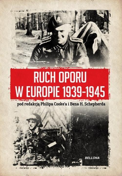 okładka Ruch oporu w Europie 1939-1945, Książka   Philip Cooke Cooke, Ben H. Shepherd
