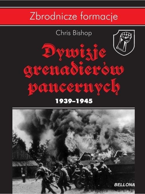 okładka Dywizje grenadierów pancernych 1939-1945, Książka | Chris Bishop