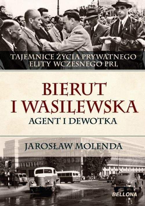 okładka Bierut i Wasilewska. Agent i dewotka, Książka   Jarosław  Molenda