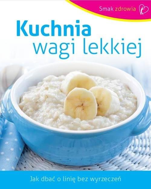 okładka Kuchnia wagi lekkiej, Książka | Opracowanie zbiorowe