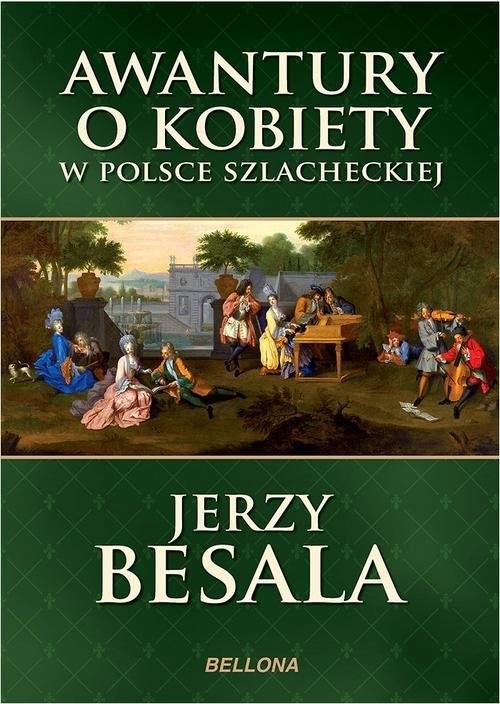 okładka Awantury o kobiety w Polsce szlacheckiej, Książka | Jerzy Besala