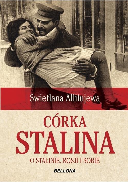 okładka Córka Stalina. O Stalinie, Rosji i sobie, Książka | Alliłujewa Swietłana