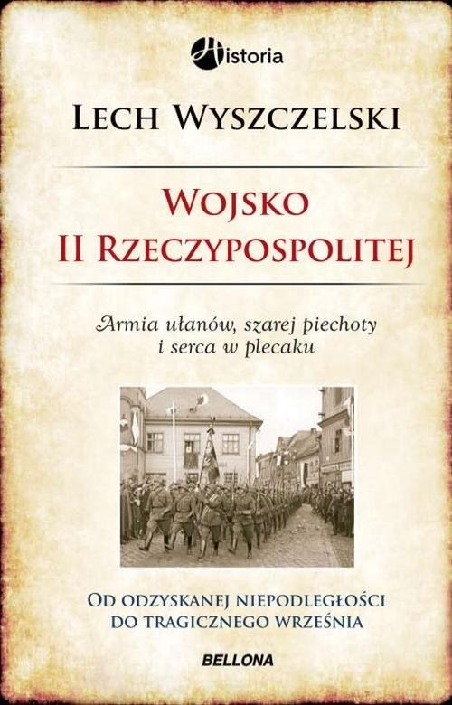 okładka Wojsko II Rzeczypospolitej, Książka | Wyszczelski Lech