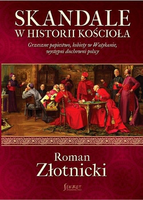 okładka Skandale w historii Kościoła, Książka | Złotnicki Roman