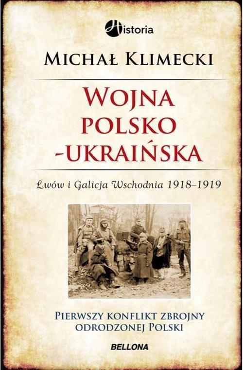 okładka Wojna polsko-ukraińska. Lwów i Galicja Wschodnia 1918-1919, Książka | Klimecki Michał