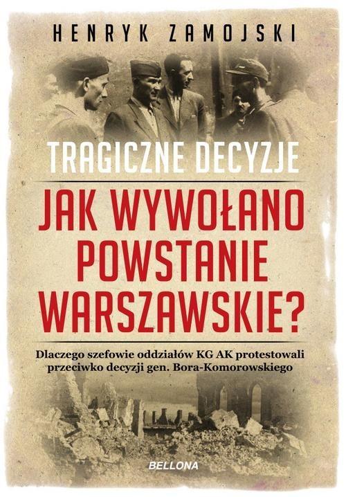okładka Jak wywołano powstanie warszawskie. Tragiczne dzieje, Książka | Zamojski Henryk