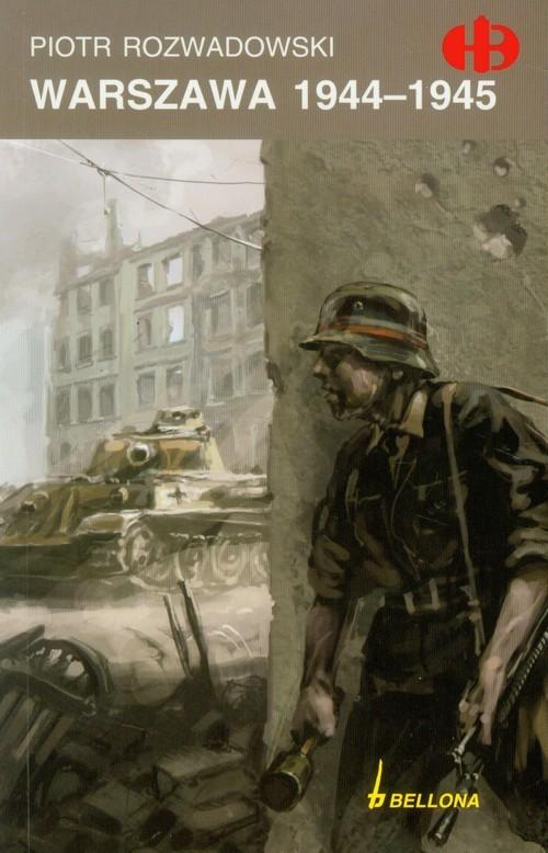 okładka Warszawa 1944-1945, Książka | Rozwadowski Piotr