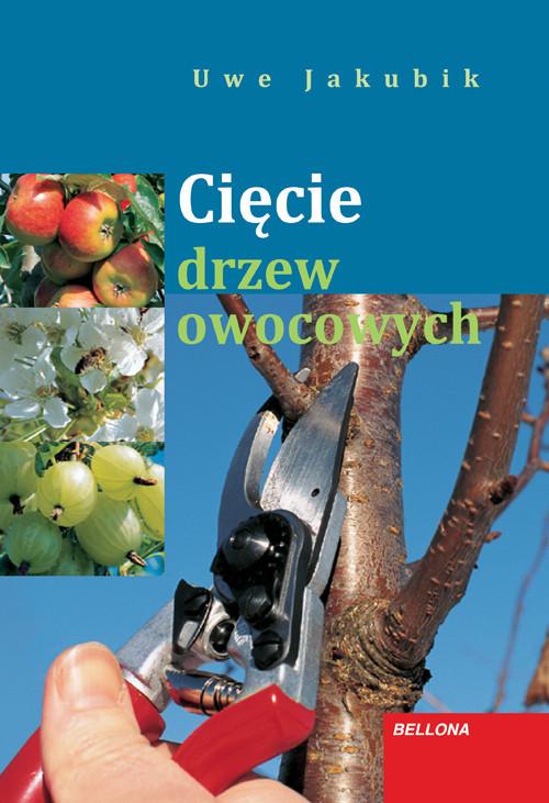 okładka Cięcie drzew owocowych, Książka | Jakubik Uwe