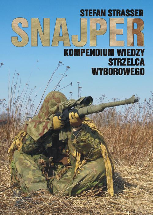 okładka Snajper. Kompendium wiedzy strzelca wyborowego, Książka | Strasser Stefan