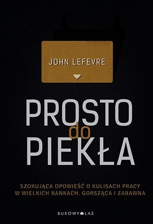 okładka Prosto do piekłaksiążka      Lefevre John