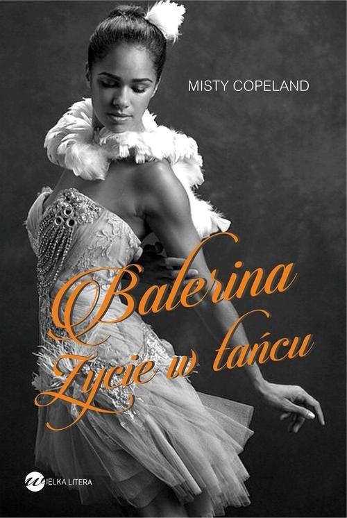 okładka Balerina. Życie w tańcu, Książka   Copeland Misty