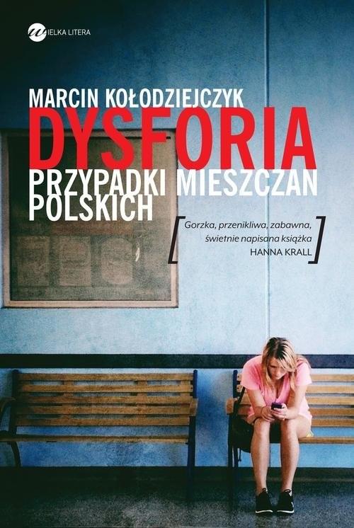 okładka Dysforia. Przypadki mieszczan polskich, Książka | Marcin Kołodziejczyk