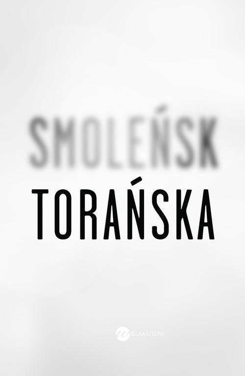 okładka Smoleńskksiążka      Torańska Teresa