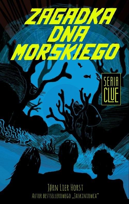 okładka Clue Tom 3 Zagadka dna morskiego, Książka | Jorn Lier  Horst