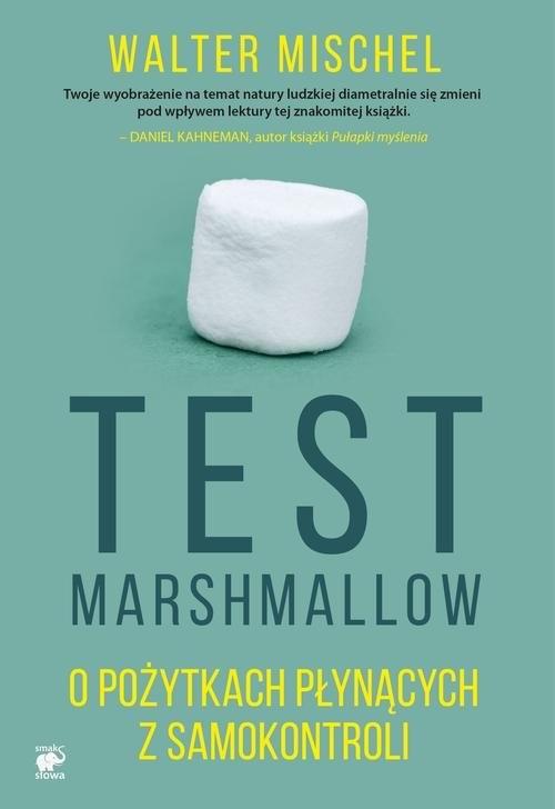 okładka Test Marshmallow. O pożytkach płynących z samokontroliksiążka |  | Walter Mischel