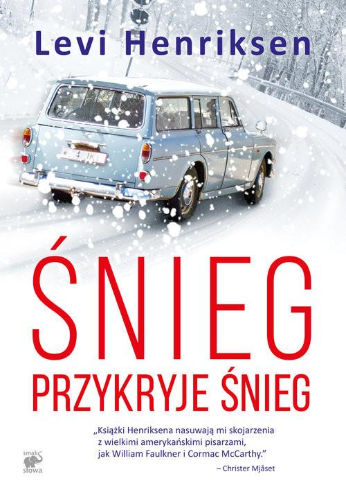 okładka Śnieg przykryje śnieg, Książka | Levi Henriksen
