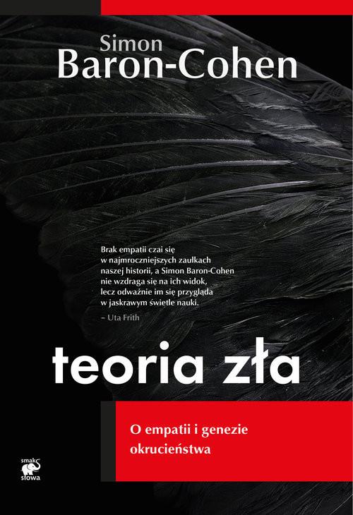 okładka Teoria zła. O empatii i genezie okrucieństwa, Książka | Simon Baron-Cohen