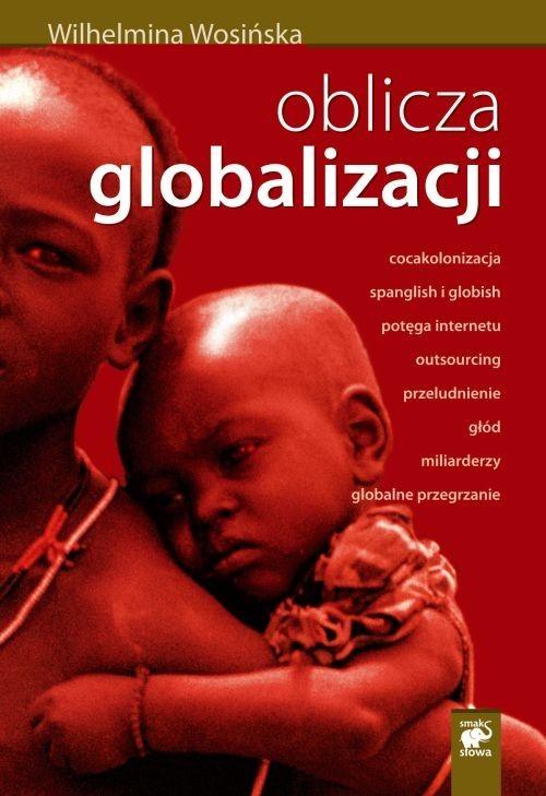 okładka Oblicza globalizacjiksiążka      Wosińska Wilhelmina