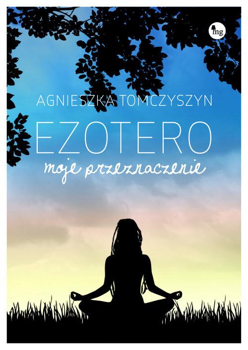 okładka Ezotero. Moje przeznaczenie, Książka | Tomczyszyn Agnieszka