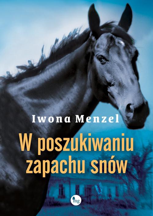 okładka W poszukiwaniu zapachu snów, Książka   Iwona Menzel