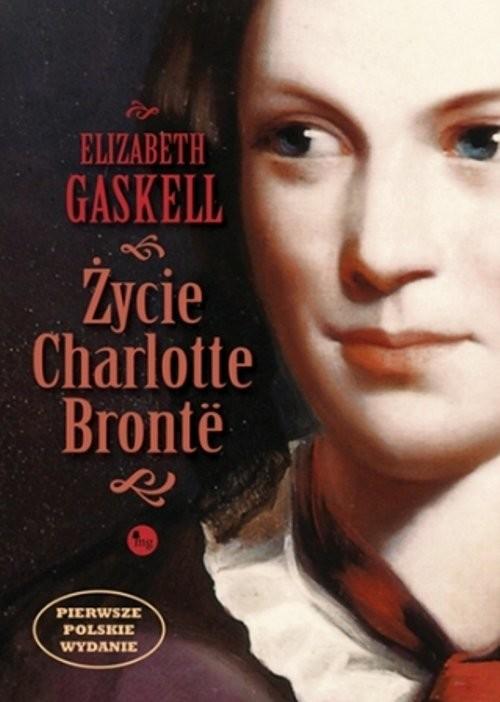 okładka Życie Charlotte Bronte, Książka | Elizabeth Gaskell
