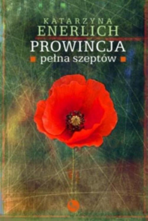 okładka Prowincja pełna szeptów, Książka | Enerlich Katarzyna